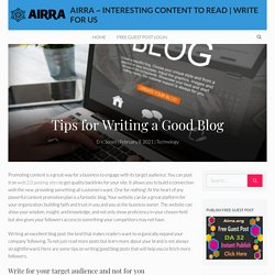 Tips for Writing a Good Blog - Airra ~ Interesting Content To Read