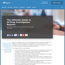 Writing Investigation Reports: The Ultimate Guide