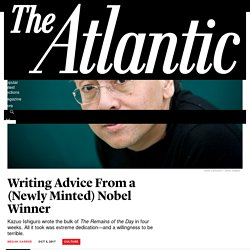 Writing Advice From Kazuo Ishiguro, Nobel Winner - The Atlantic