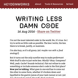 Writing Less Damn Code