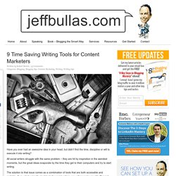 9 Time Saving Writing Tools for Content Marketers