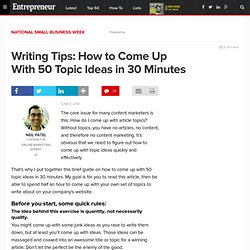 Writing Tips: How to Come Up With 50 Topic Ideas in 30 Minutes