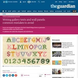 Writing gallery texts and wall panels: common mistakes to avoid