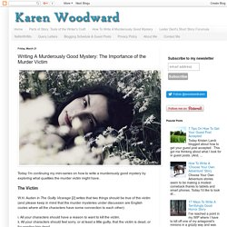 Writing A Murderously Good Mystery: The Importance of the Murder Victim