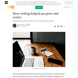 How writing helped me grow and evolve