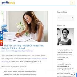 11 Tips for Writing Powerful Headlines People Click to Read - Zenith Copy