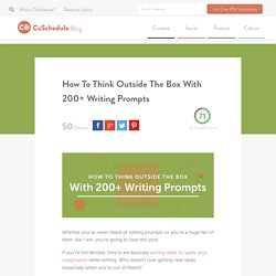 200+ Writing Prompts To Help You Think Outside The Box