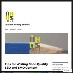 Tips for Writing Good Quality SEO and SMO Content