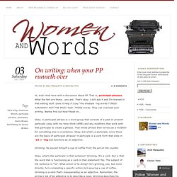 On writing: when your PP runneth over
