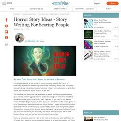 Horror Story Ideas - Story Writing For Scaring People