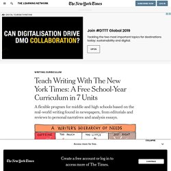 Teach Writing With The New York Times: A Free School-Year Curriculum in 7 Units