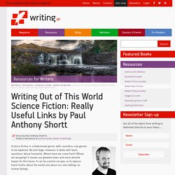 Writing Out of This World Science Fiction: Really Useful Links by Paul Anthony Shortt