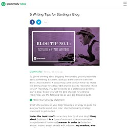 5 Writing Tips for Starting a Blog - Grammarly Blog