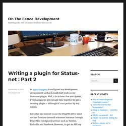 Writing a plugin for Statusnet : Part 2 @ On The Fence Development