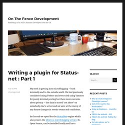 Writing a plugin for Statusnet : Part 1 @ On The Fence Development