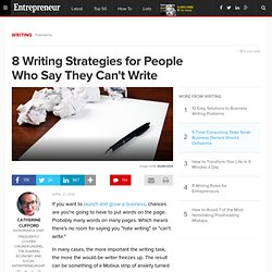 8 Writing Strategies for People Who Say They Can't Write
