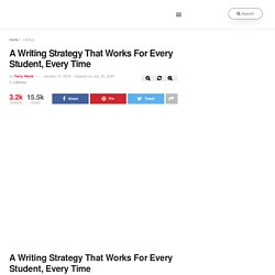 A Writing Strategy That Works For Every Student, Every Time -
