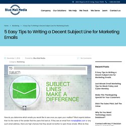 5 Easy Tips to Writing a Decent Subject Line for Marketing Emails