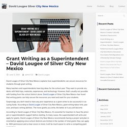 Grant Writing as a Superintendent-David Lougee of Silver City New Mexico