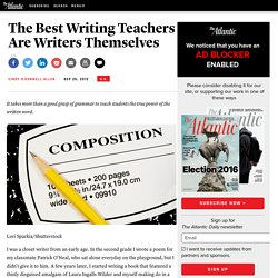 The Best Writing Teachers Are Writers Themselves - Cindy O'Donnell-Allen