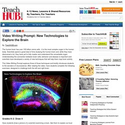 Video Writing Prompt: New Technologies to Explore the Brain