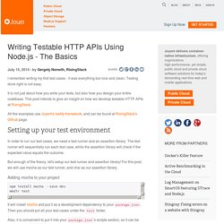 Writing Testable HTTP APIs Using Node.js - The Basics - Blog