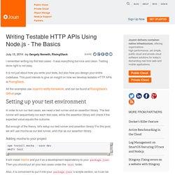 Writing Testable HTTP APIs Using Node.js - The Basics - Blog