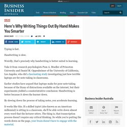 Here's Why Writing Things Out By Hand Makes You Smarter