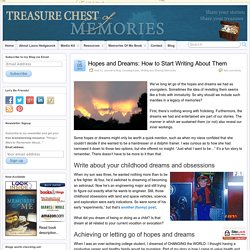 Hopes and Dreams: How to Start Writing About Them - Treasure Chest of Memories