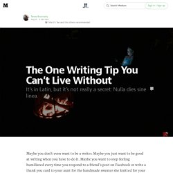 The One Writing Tip You Can't Live Without — Life Learning
