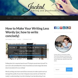 How to Make Your Writing Less Wordy (or, how to write concisely)
