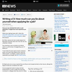 Writing a CV: How much can you lie about yourself when applying for a job?