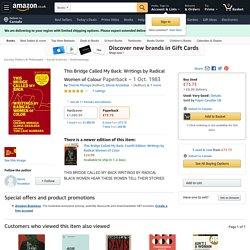 This Bridge Called My Back: Writings by Radical Women of Colour: Amazon.co.uk: Moraga, Cherrie, Anzaldua, Gloria, C Moraga, G Anzaldua: 9780913175033: Books