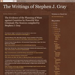 The Evidence of the Planning of Wars against Countries by Powerful War Criminals The Sources compiled by Stephen J. Gray