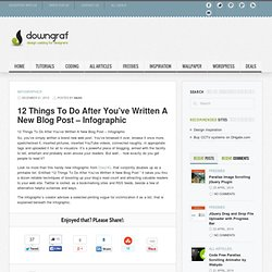 12 Things To Do After You've Written A New Blog Post - Infographic