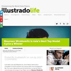 Maureen Wroblewitz Is Asia's Next Top Model Cycle 5 Winner - Illustrado Magazine - Filipino Abroad