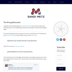 The Wrong Abstraction — Sandi Metz