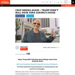 Cruz Wrong Again – Trump Didn't Bull Doze Vera Coking's House