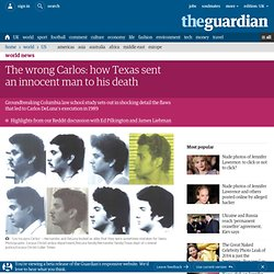 The wrong Carlos: how Texas sent an innocent man to his death | World news