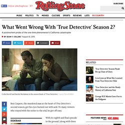 What Went Wrong With 'True Detective' Season 2?