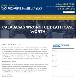 CALABASAS WRONGFUL DEATH CASE WORTH - californiawrong