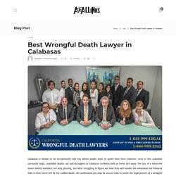 Best Wrongful Death Lawyer in Calabasas