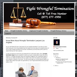 Know More About Wrongful Termination Lawyers Los Angeles