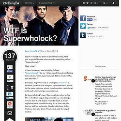 WTF is Superwholock?