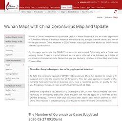 Wuhan Maps, China Coronavirus Map and 2020-3-27 Update