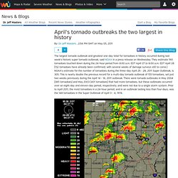 April's tornado outbreaks the two largest in history