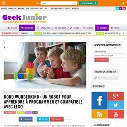 Robo Wunderkind : un robot pour apprendre à programmer et compatible avec Lego
