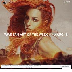 WWE Fan Art Of The Week – 10 Aug 18