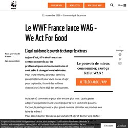 Le WWF France lance WAG - We Act For Good