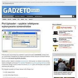 Pict Uploader - szybkie i efektywne wykonywanie screenshotów - L